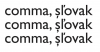1_comma-cedilla-caron-gill-s-copy.jpg